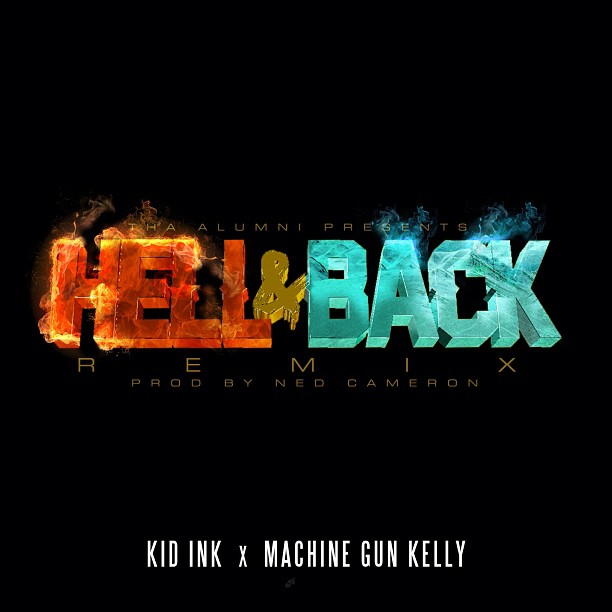 """Kid Ink feat Machine Gun Kelly """"Hell and Back Remix ..."""