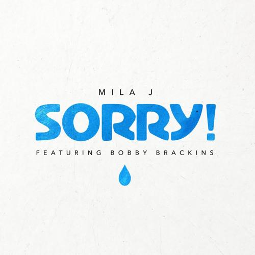 mila-j-im-sorry-bobby-brackins