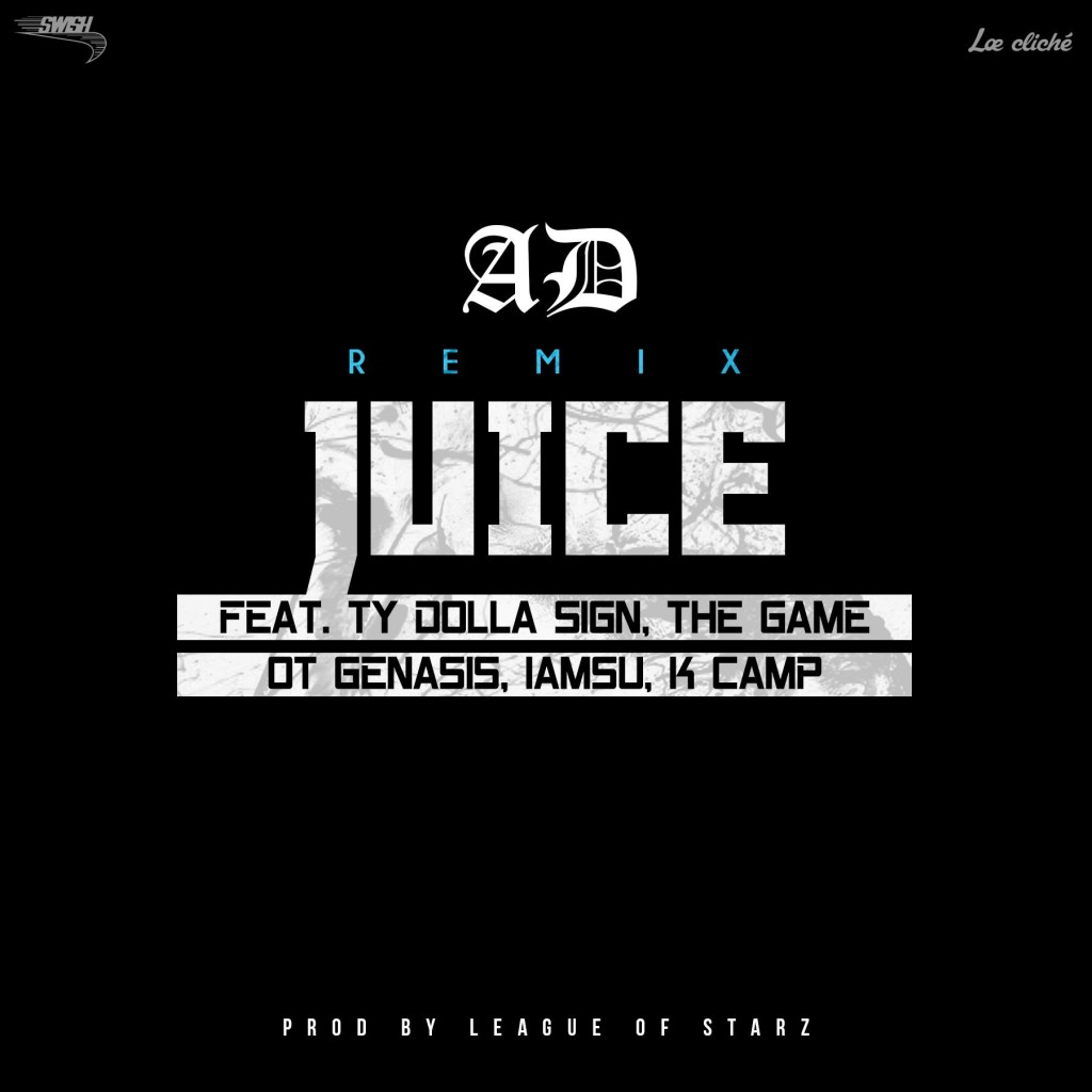 ad-juice-remix-feat-ty-dolla-sign-the-game-o-t-genasis-iamsu-and-k-camp-new-song