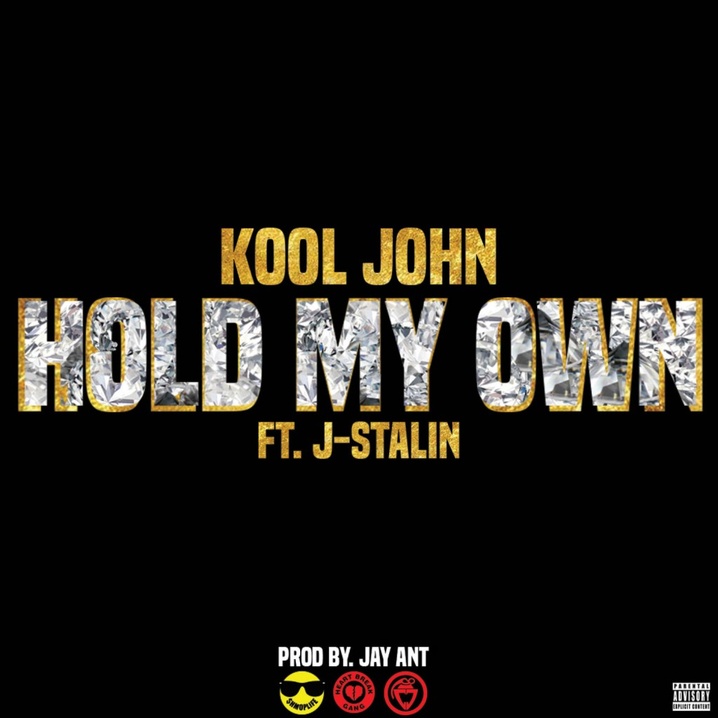 kool-john-hold-my-own-feat-j-stalin-new-song