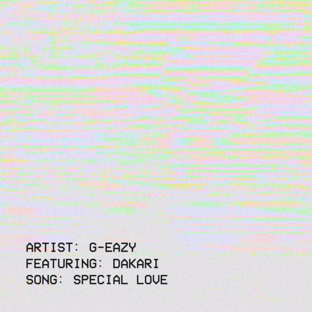 g-eazy-special-love-feat-dakari-new-song
