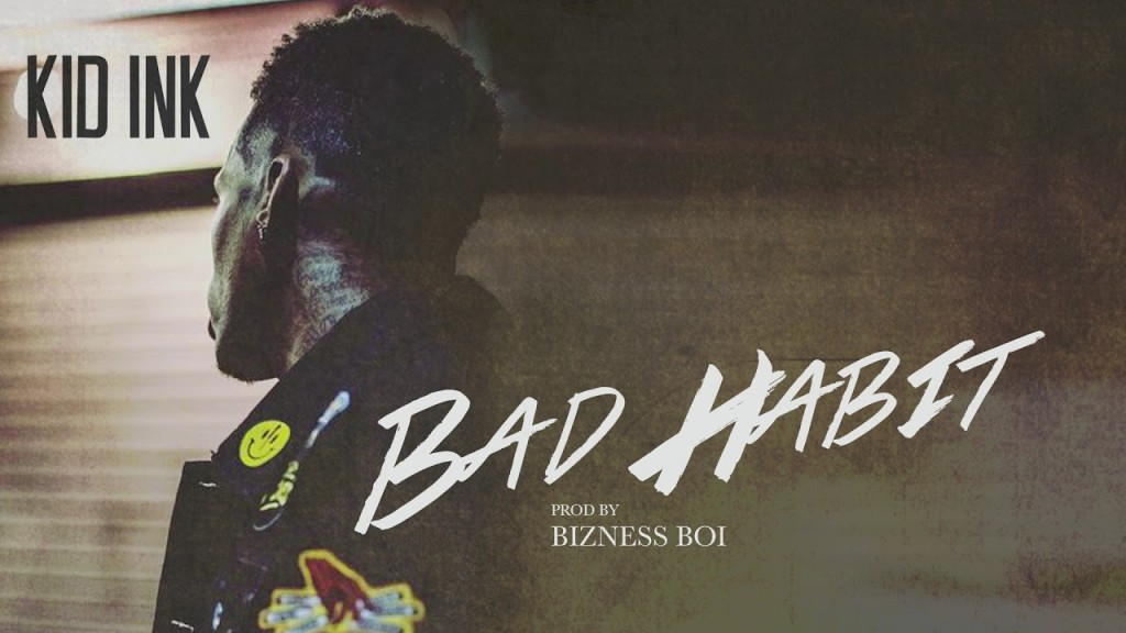 kid-ink-bad-habit-new-song