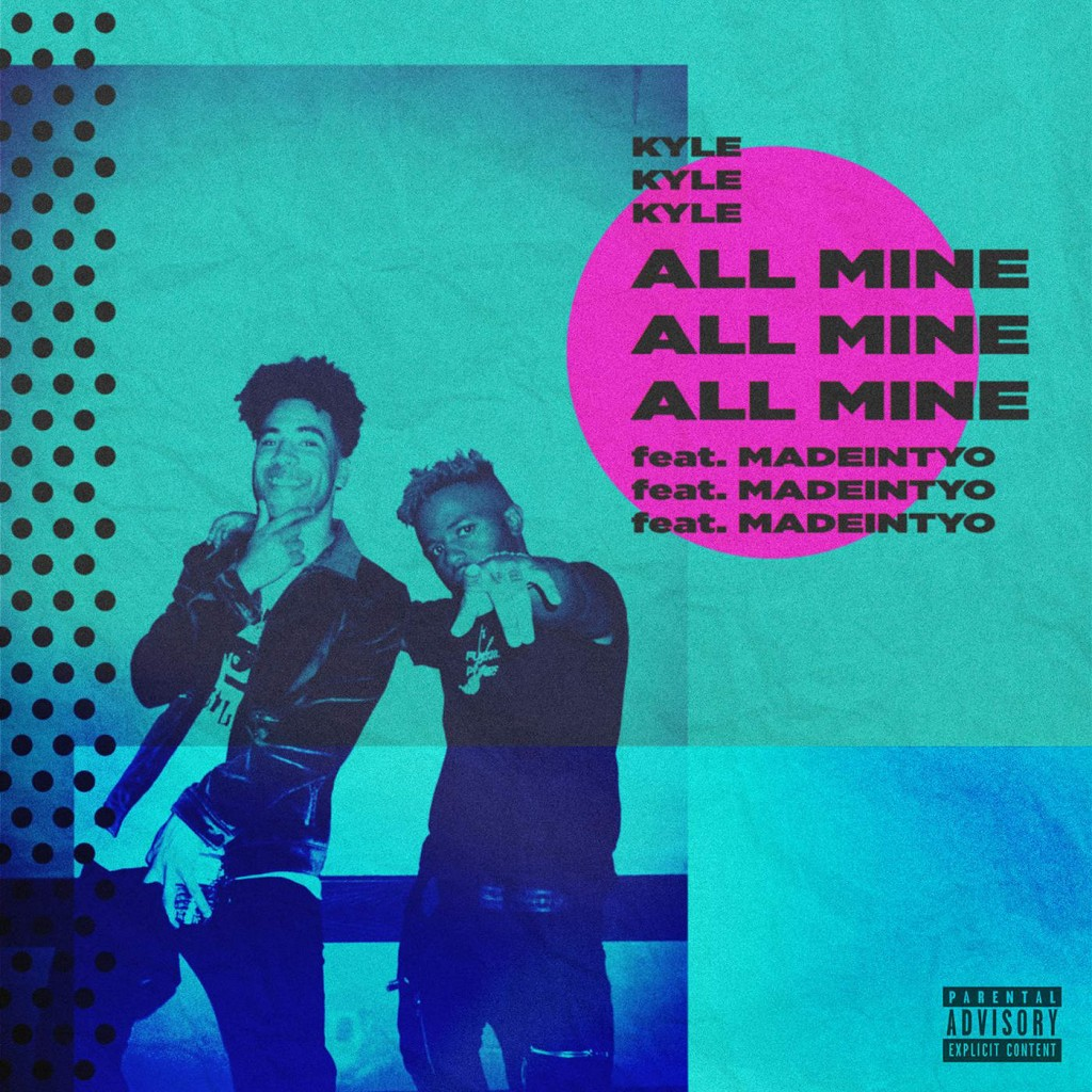 kyle-all-mine-feat-madeintyo-new-song
