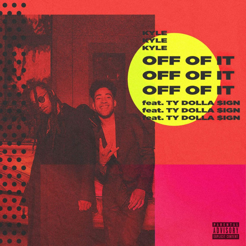 kyle-off-of-it-feat-ty-dolla-sign-new-song